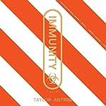 Immunity   Taylor Antrim