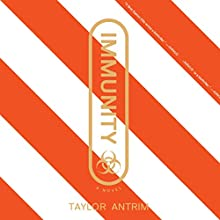 Immunity Audiobook by Taylor Antrim Narrated by Dina Pearlman