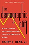 img - for The Demographic Cliff: How to Survive and Prosper During the Great Deflation Ahead book / textbook / text book