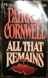 All That Remains (Patricia Cornwell) (0380718332) by Patricia D. Cornwell