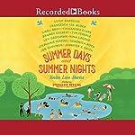 Summer Days and Summer Nights: Twelve Love Stories | Stephanie Perkins,Leigh Bardugo,Nina LaCour,Libba Bray,Francesca Lia Block