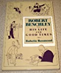 Robert Benchley: His Life and Good Times