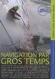 echange, troc Adlard Coles, Peter Bruce - Navigation par gros temps