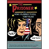 The Prisoner Or - How I Planned To Kill Tony Blair [2006] [DVD]by Petra Epperlein