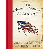 The American Patriot's Almanac: Daily Readings on America ~ William J. Bennett