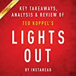 Lights Out: A Cyberattack, A Nation Unprepared, Surviving the Aftermath by Ted Koppel: Key Takeaways, Analysis & Review |  Instaread