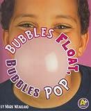 Bubbles Float, Bubbles Pop (Science Starts)