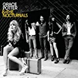 Grace Potter and the Nocturnals ~ Grace Potter & the...