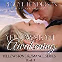 Yellowstone Awakening: Yellowstone Romance Series, Book 3 Audiobook by Peggy L Henderson Narrated by Nick Sarando