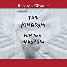 The Kingdom Audiobook by Fuminori Nakamura Narrated by Michi Barall