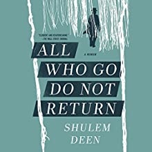 All Who Go Do Not Return: A Memoir Audiobook by Shulem Deen Narrated by Shulem Deen