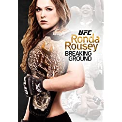 UFC Presents Ronda Rousey: Breaking Ground
