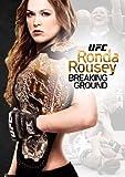 Ufc Presents Ronda Rousey: Breaking Ground [DVD] [Import]