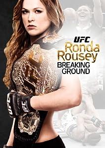 UFC Presents Ronda Rousey: Breaking Ground