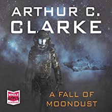 A Fall of Moondust Audiobook by Arthur C. Clarke Narrated by Greg Wagland