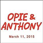Opie & Anthony, Doug Benson, March 11, 2015 | Opie & Anthony