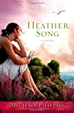 Heather Song: A Novel (0446567728) by Phillips, Michael
