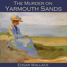 The Murder on Yarmouth Sands Audiobook by Edgar Wallace Narrated by Cathy Dobson