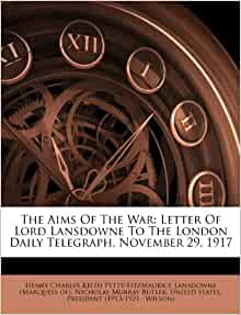 The Aims Of The War: Letter Of Lord Lansdowne To The London Daily ...