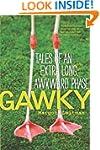 Gawky: Tales of an Extra Long Awkward...