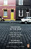 Seasons in the Sun: The Battle for Britain, 1974-1979