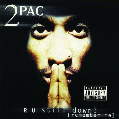 R U Still Down by 2Pac