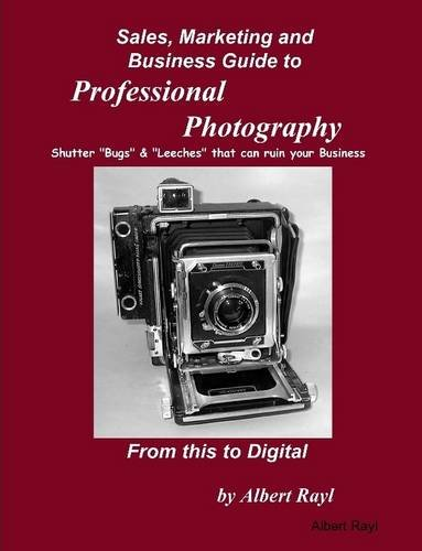 Sales, Marketing and Business Guide to Professional Photography