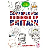 50 People Who Buggered Up Britainby Quentin Letts