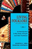 Martha C. Sims Living Folklore: An Introduction to the Study of People & Their Traditions