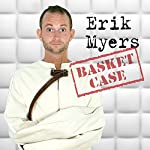 Basket Case | Erik Myers
