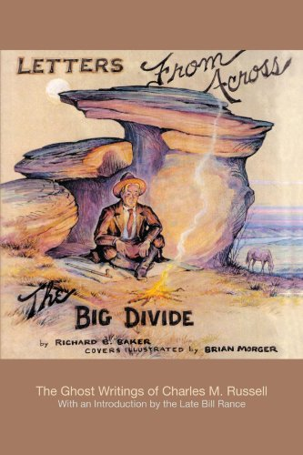 Letters From Across The Big Divide: The Ghost Writings Of Charles M. Russell