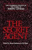 img - for The Secret Agent: A Simple Tale (The Cambridge Edition of the Works of Joseph Conrad) An Approved Edition by Conrad, Joseph published by Cambridge University Press Hardcover book / textbook / text book