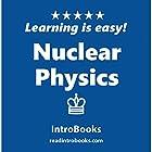 Nuclear Physics Hörbuch von  IntroBooks Gesprochen von: Andrea Giordani