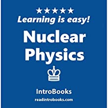 Nuclear Physics Audiobook by  IntroBooks Narrated by Andrea Giordani