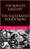 img - for The Rogues Gallery: The Illustrated Police News book / textbook / text book