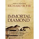 Immortal Diamond: The Search for Our True Self | Richard Rohr