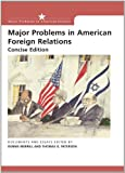 img - for Major Problems in American Foreign Relations: Documents and Essays, Concise Edition (Major Problems in American History) book / textbook / text book