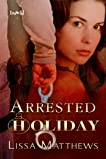 Arrested Holiday