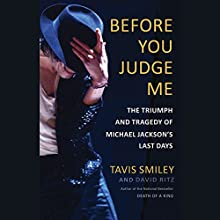 Before You Judge Me: The Triumph and Tragedy of Michael Jackson's Last Days Audiobook by Tavis Smiley, David Ritz Narrated by Leo Coltrane
