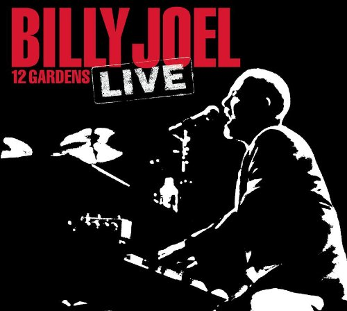 Billy Joel - 12 Gardens Live (CD 1) - Zortam Music