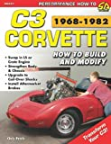 Chris Petris Corvette C3 1968-1982: How to Build and Modify (Performance Projects) (Performance How-To)