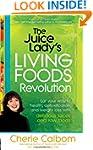 The Juice Lady's Living Foods Revolut...