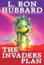 Invaders Plan - Future Technology, New York Times Best Seller - Mission Earth Volume 1 - Funny Cynical Satire