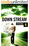 Downstream - Episode 4: A time travel story