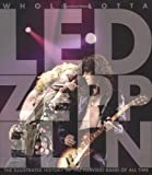 img - for Whole Lotta Led Zeppelin: The Illustrated History of the Heaviest Band of All Time book / textbook / text book
