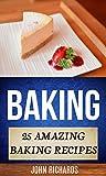 Baking: 25 Amazing Baking Recipes