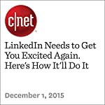 LinkedIn Needs to Get You Excited Again. Here's How It'll Do It | Terry Collins