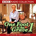 One Foot In The Grave 1 Radio/TV Program by BBC Audiobooks Narrated by  various