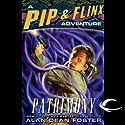 Patrimony: A Pip & Flinx Adventure (       UNABRIDGED) by Alan Dean Foster Narrated by Stefan Rudnicki, Alan Dean Foster