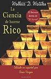 La Ciencia de Hacerse Rico: El Secreto detrás de El Secreto (Spanish Edition)